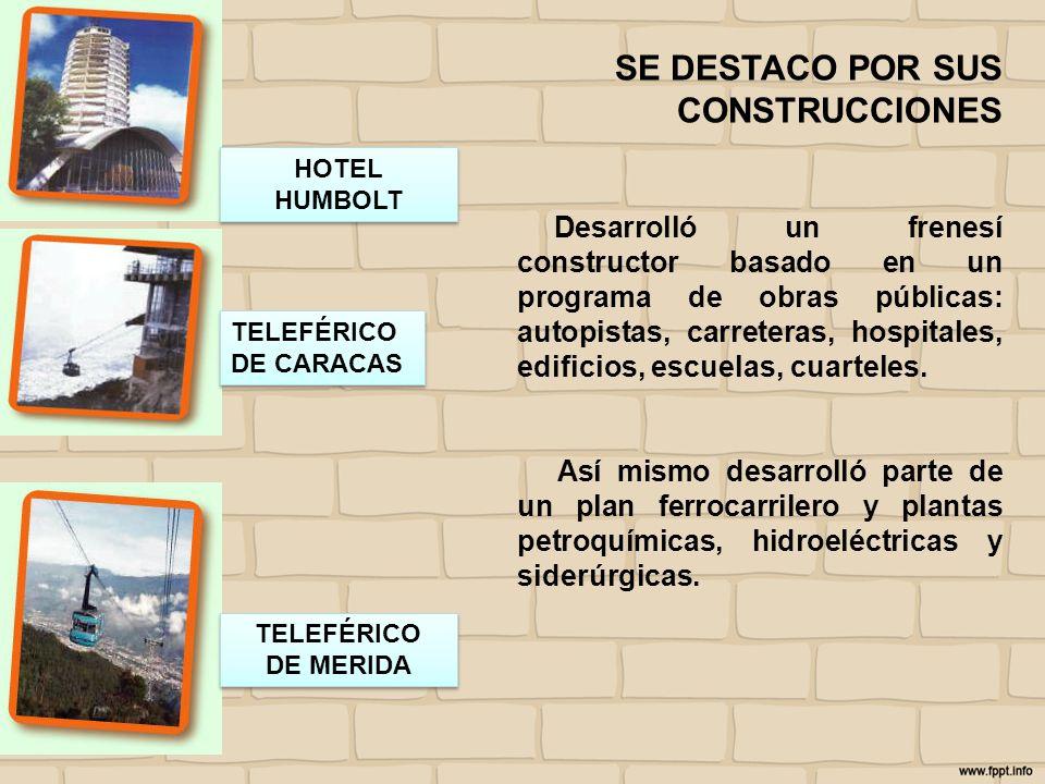 HOTEL HUMBOLT TELEFÉRICO DE CARACAS TELEFÉRICO DE MERIDA TELEFÉRICO DE MERIDA SE DESTACO POR SUS CONSTRUCCIONES Desarrolló un frenesí constructor basa