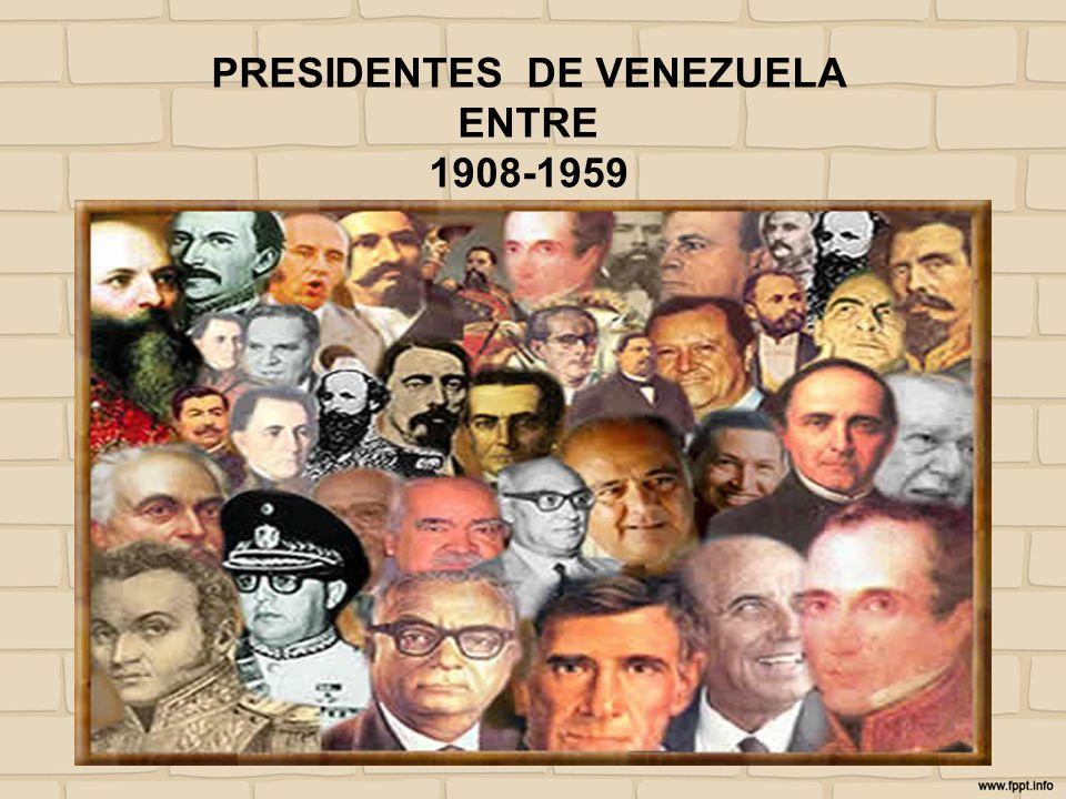 PRESIDENTES DE VENEZUELA ENTRE 1908-1959