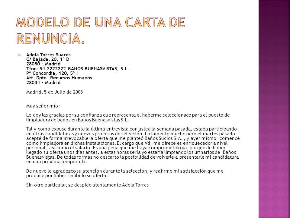 Adela Torres Suares C/ Bajada, 20, 1º D 28080 - Madrid Tfno: 91 2222222 BAÑOS BUENASVISTAS, S.L. Pº Concordia, 120, 5º I Att. Dpto. Recursos Humanos 2
