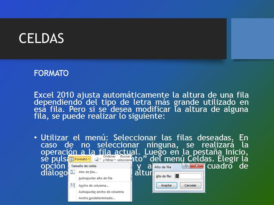 CELDAS FORMATO Excel 2010 ajusta automáticamente la altura de una fila dependiendo del tipo de letra más grande utilizado en esa fila. Pero si se dese