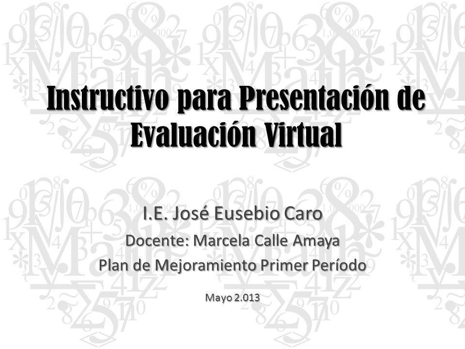 Instructivo para Presentación de Evaluación Virtual I.E.
