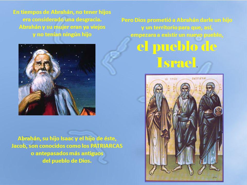 En tiempos de Abrahán, no tener hijos era considerado una desgracia. Abrahán y su mujer eran ya viejos y no tenían ningún hijo Pero Dios prometió a Ab