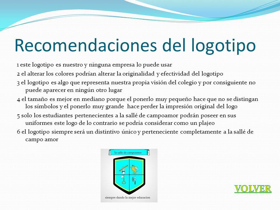 Recomendaciones del logotipo 1 este logotipo es nuestro y ninguna empresa lo puede usar 2 el alterar los colores podrían alterar la originalidad y efe