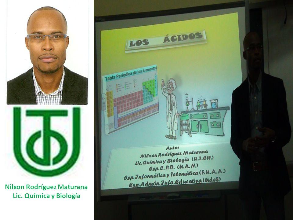 Nilxon Rodríguez Maturana Lic. Química y Biología