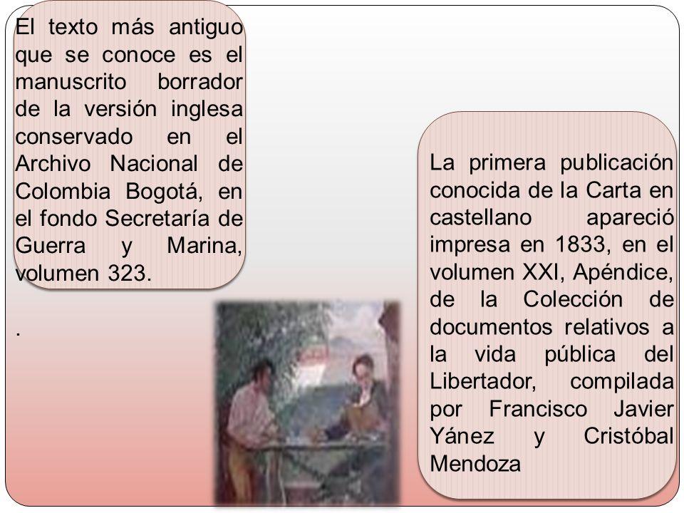El texto más antiguo que se conoce es el manuscrito borrador de la versión inglesa conservado en el Archivo Nacional de Colombia Bogotá, en el fondo S