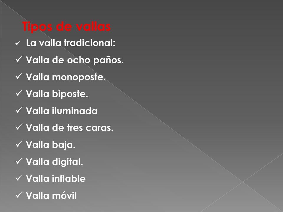 Tipos de vallas La valla tradicional: Valla de ocho paños.