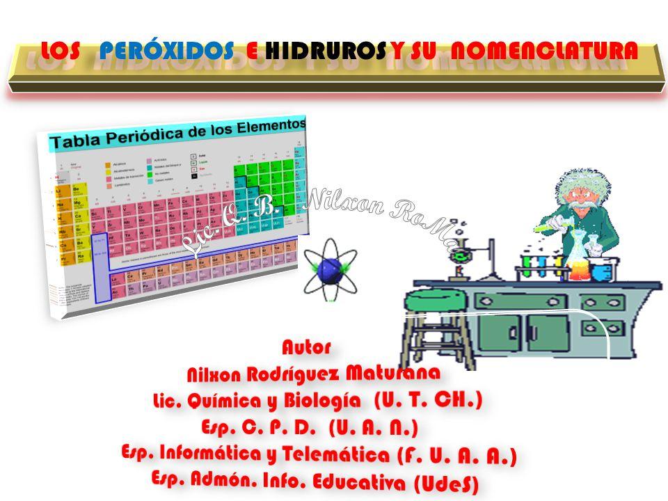 LOS PERÓXIDOS E HIDRUROS Y SU NOMENCLATURA