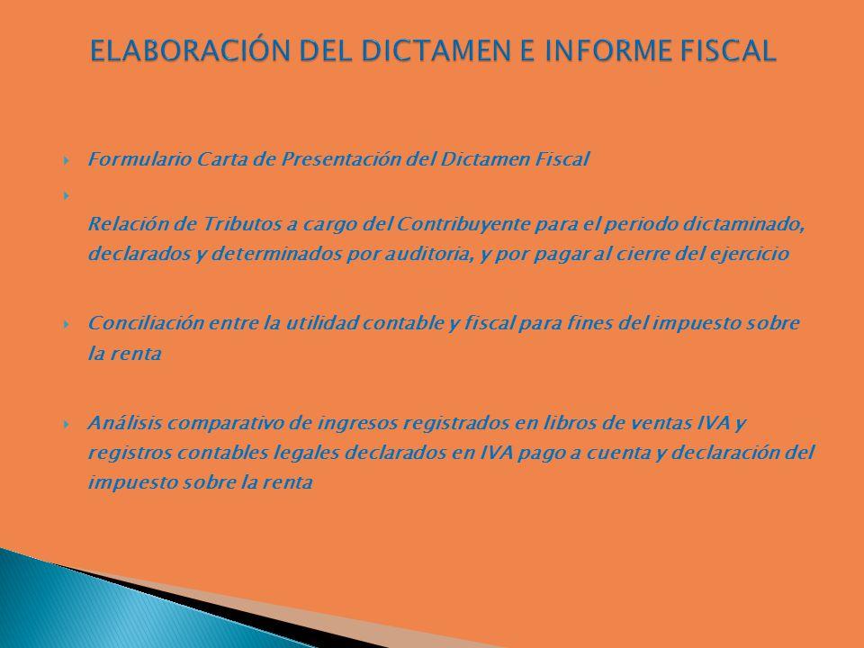 Formulario Carta de Presentación del Dictamen Fiscal Relación de Tributos a cargo del Contribuyente para el periodo dictaminado, declarados y determin