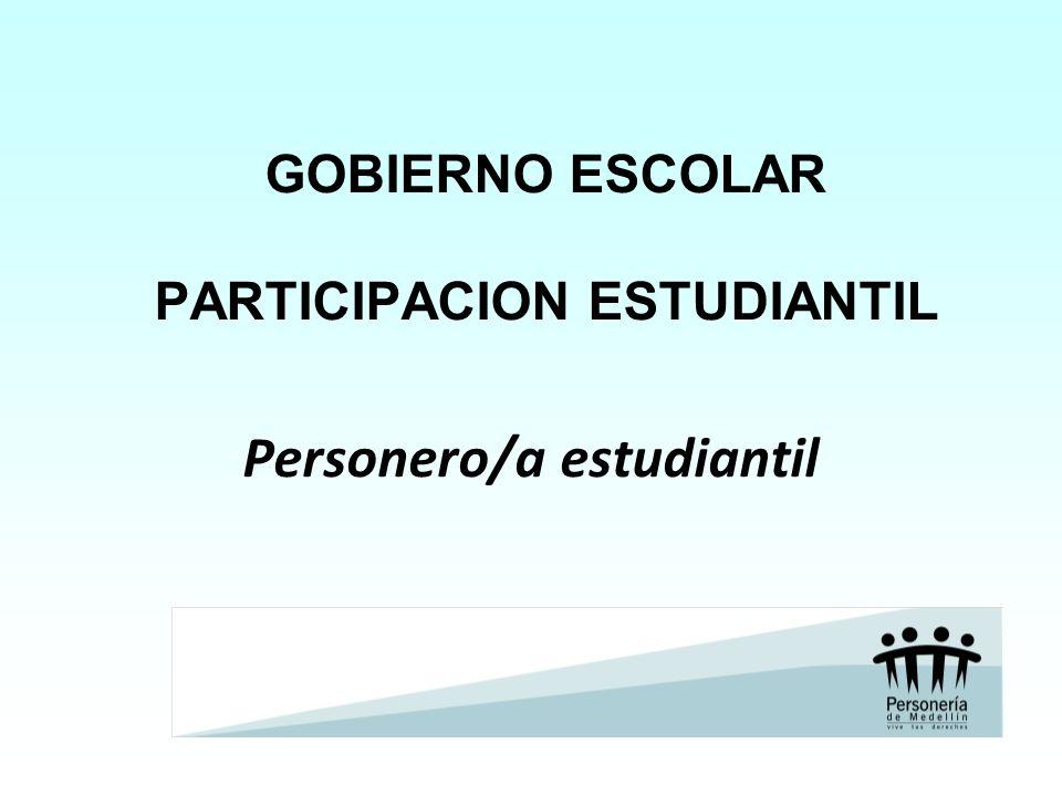 GOBIERNO ESCOLAR PARTICIPACION ESTUDIANTIL Personero/a estudiantil