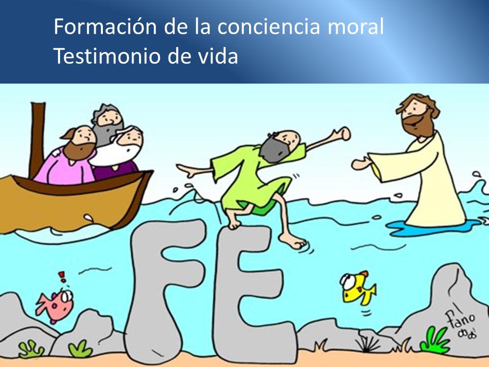 Formación de la conciencia moral Testimonio de vida