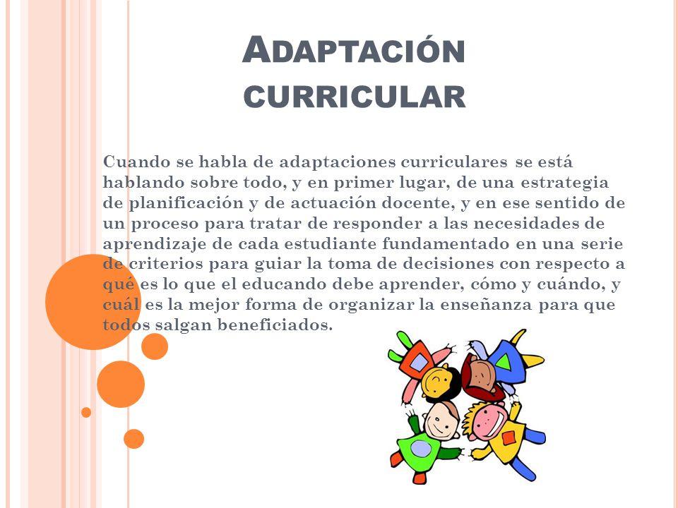 La adaptación curricular, como proceso de toma de decisiones sobre los elementos curriculares pretende dar respuestas a las necesidades de los estudiantes.