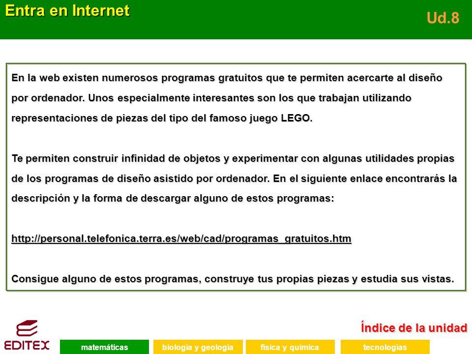 Índice de la unidad Índice de la unidad Entra en Internet Ud.8 En la web existen numerosos programas gratuitos que te permiten acercarte al diseño por