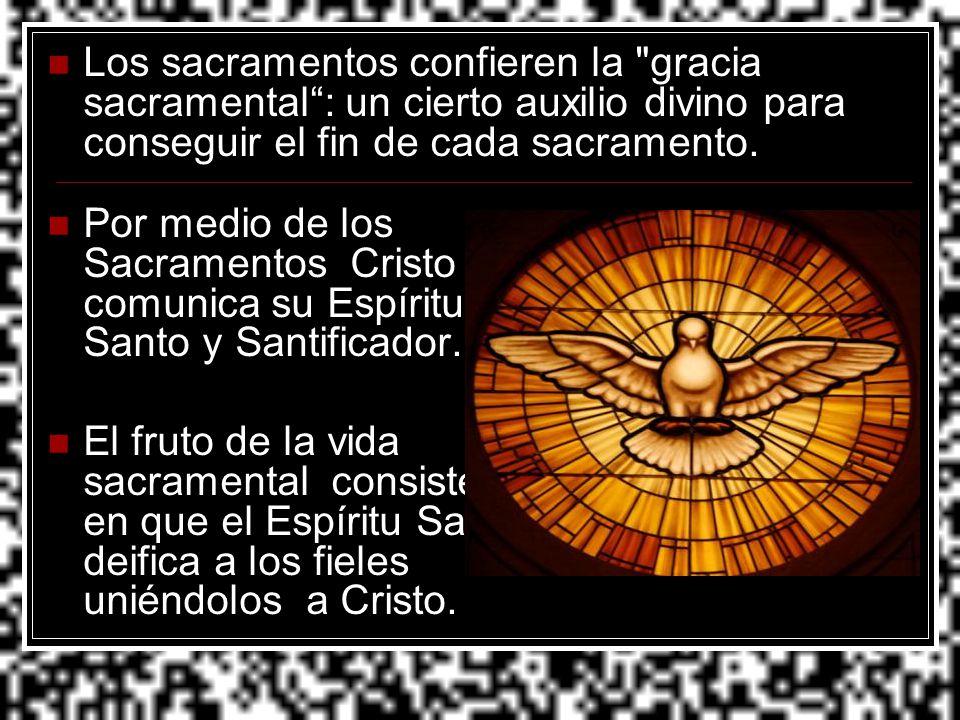 Los sacramentos confieren la