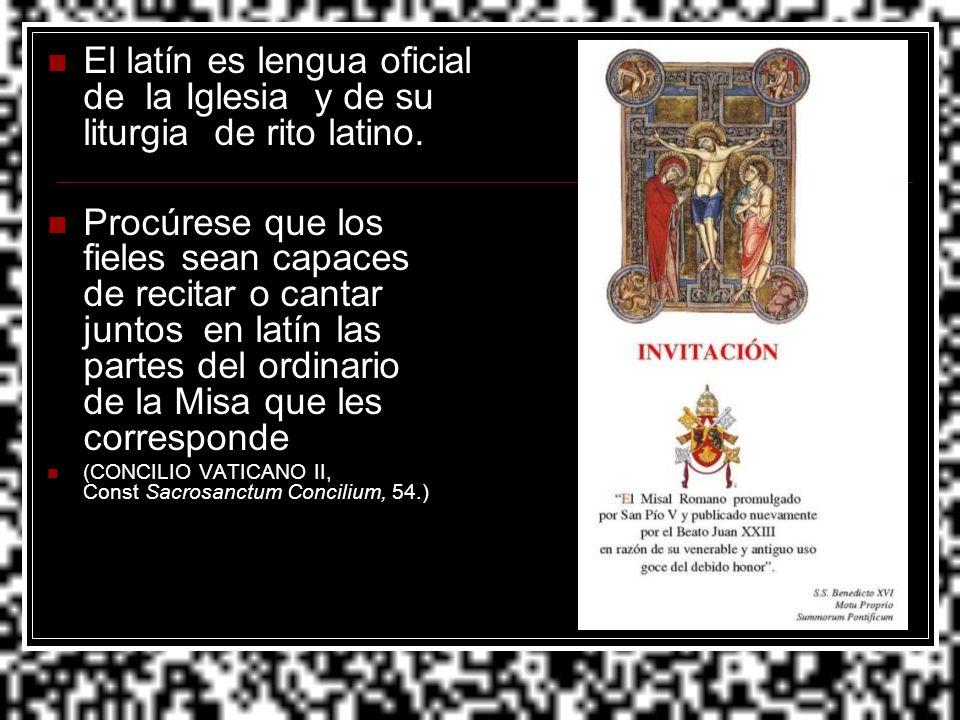 El latín es lengua oficial de la Iglesia y de su liturgia de rito latino. Procúrese que los fieles sean capaces de recitar o cantar juntos en latín la