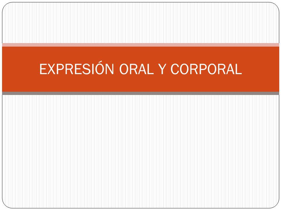 EXPRESIÓN ORAL Y CORPORAL