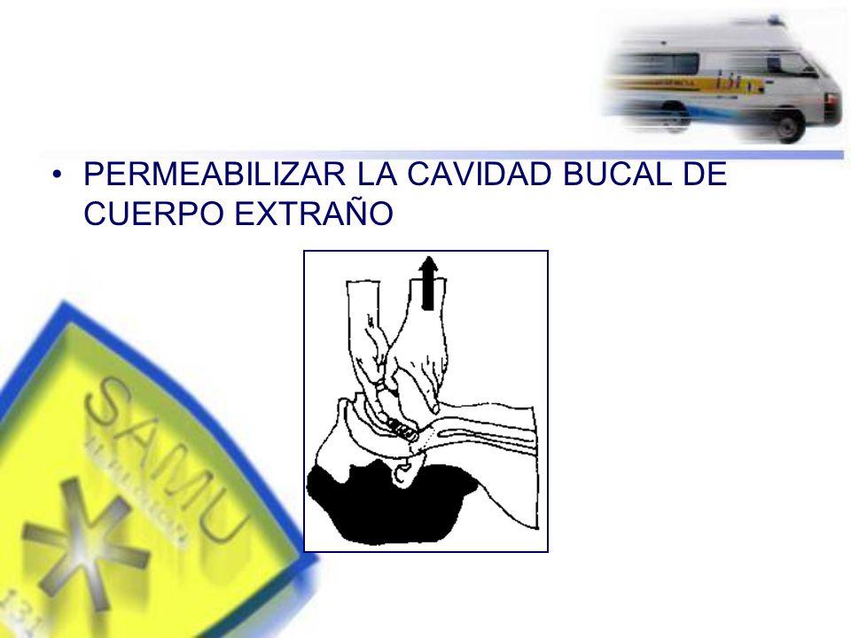 PERMEABILIZAR LA CAVIDAD BUCAL DE CUERPO EXTRAÑO