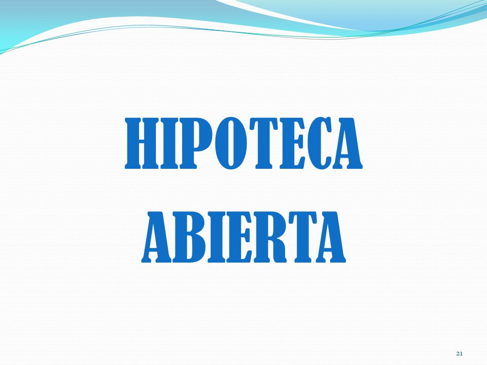 HIPOTECA ABIERTA 21