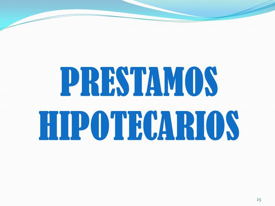 PRESTAMOS HIPOTECARIOS 25