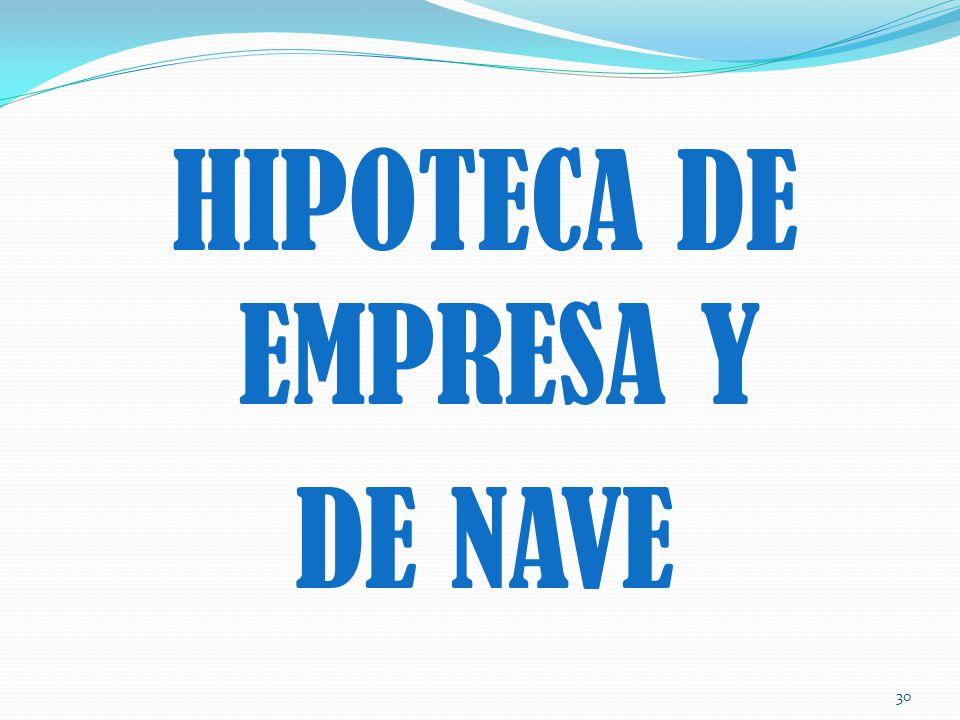 HIPOTECA DE EMPRESA Y DE NAVE 30