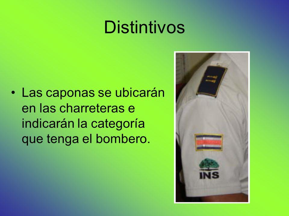 Distintivos Las caponas se ubicarán en las charreteras e indicarán la categoría que tenga el bombero.