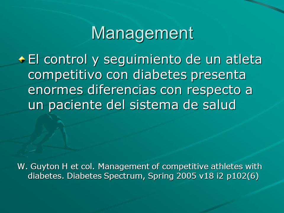 Management El control y seguimiento de un atleta competitivo con diabetes presenta enormes diferencias con respecto a un paciente del sistema de salud