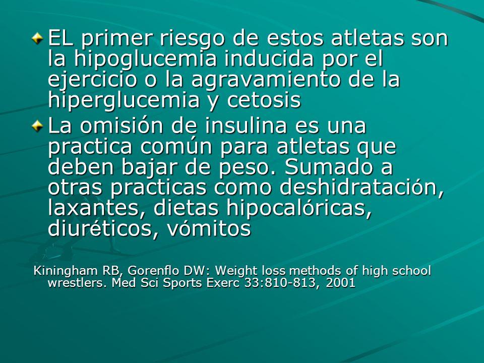 EL primer riesgo de estos atletas son la hipoglucemia inducida por el ejercicio o la agravamiento de la hiperglucemia y cetosis La omisión de insulina