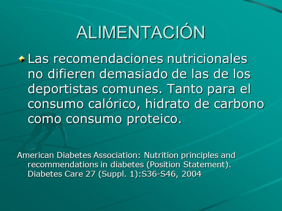 ALIMENTACIÓN Las recomendaciones nutricionales no difieren demasiado de las de los deportistas comunes. Tanto para el consumo calórico, hidrato de car