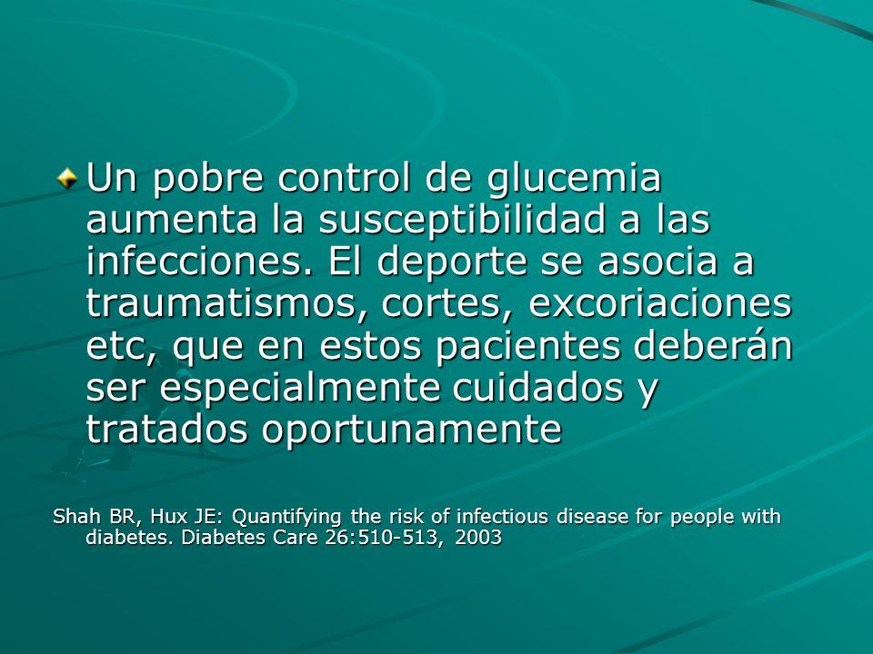 Un pobre control de glucemia aumenta la susceptibilidad a las infecciones. El deporte se asocia a traumatismos, cortes, excoriaciones etc, que en esto