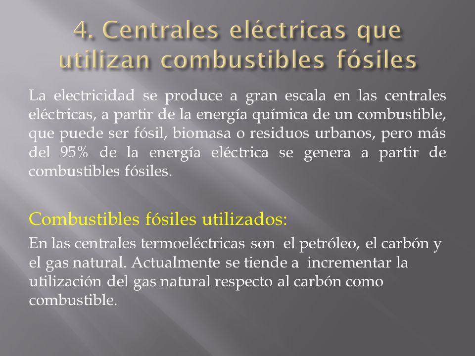 La electricidad se produce a gran escala en las centrales eléctricas, a partir de la energía química de un combustible, que puede ser fósil, biomasa o residuos urbanos, pero más del 95% de la energía eléctrica se genera a partir de combustibles fósiles.