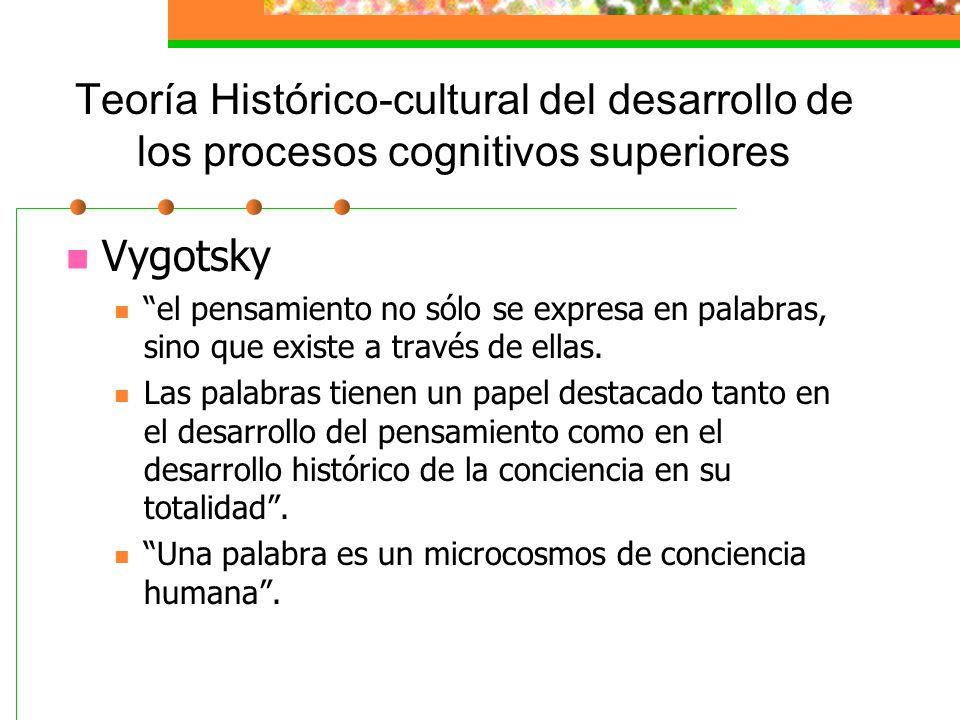 Teoría Histórico-cultural del desarrollo de los procesos cognitivos superiores: L.S.Vygotsky La mediatización La mediatización. El contexto cultural,
