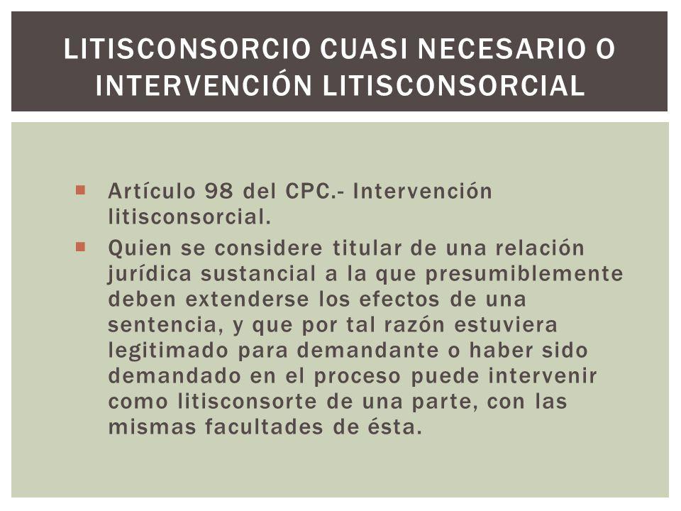 Artículo 98 del CPC.- Intervención litisconsorcial.