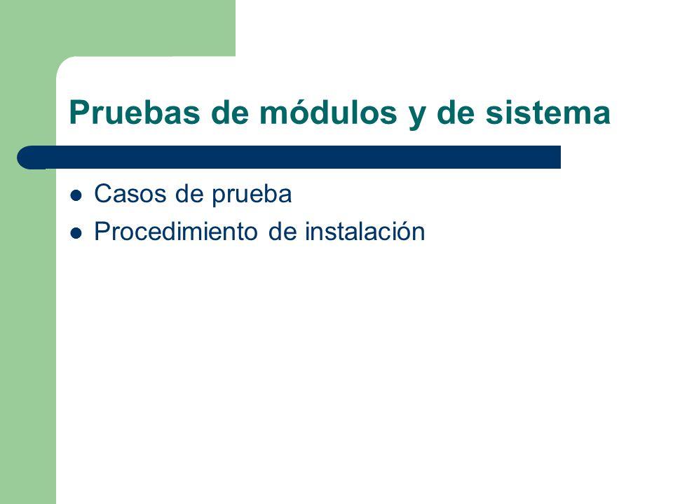Pruebas de módulos y de sistema Casos de prueba Procedimiento de instalación