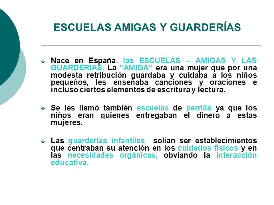 ESCUELAS AMIGAS Y GUARDERÍAS Nace en España, las ESCUELAS – AMIGAS Y LAS GUARDERIAS.