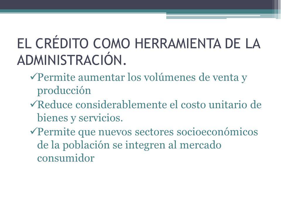 EL CRÉDITO COMO HERRAMIENTA DE LA ADMINISTRACIÓN.