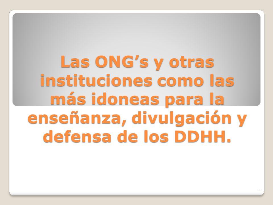 Las ONGs y otras instituciones como las más idoneas para la enseñanza, divulgación y defensa de los DDHH.
