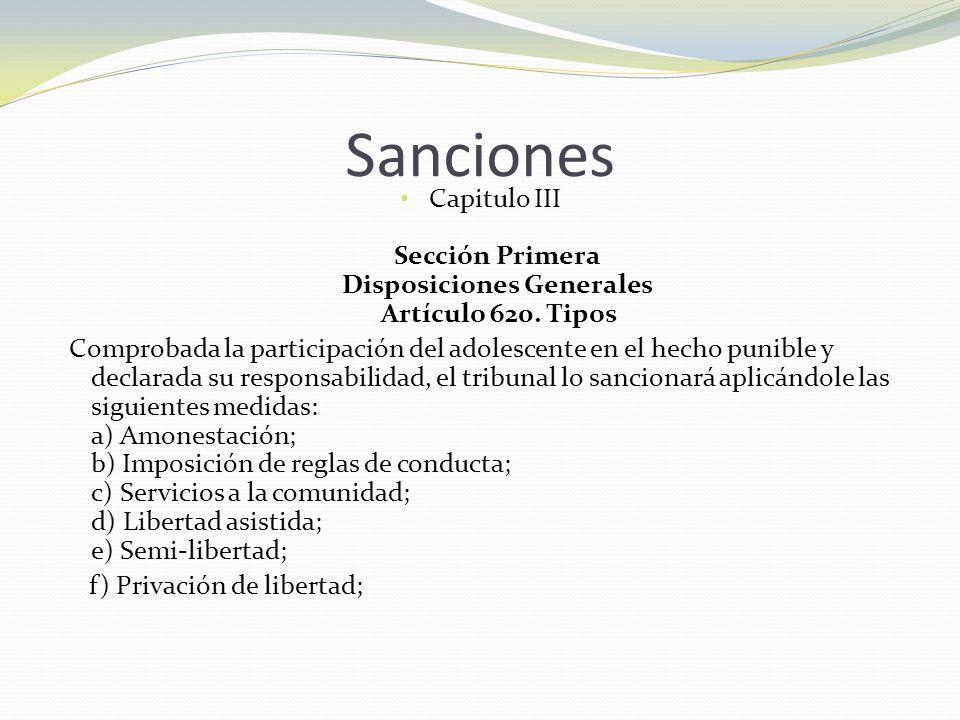 Sanciones Capitulo III Sección Primera Disposiciones Generales Artículo 620. Tipos Comprobada la participación del adolescente en el hecho punible y d