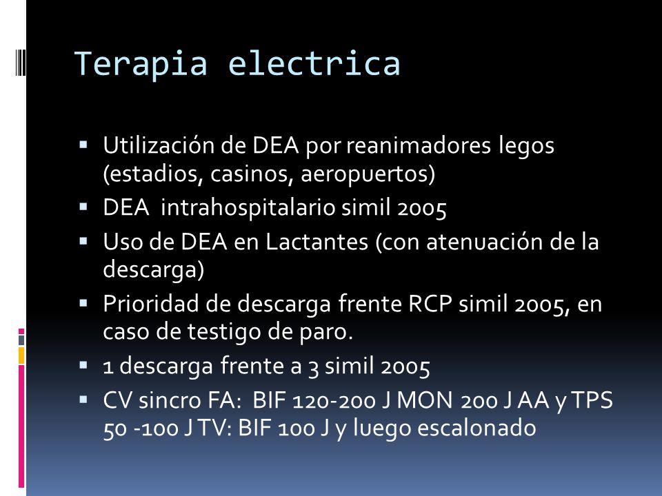 Terapia electrica Utilización de DEA por reanimadores legos (estadios, casinos, aeropuertos) DEA intrahospitalario simil 2005 Uso de DEA en Lactantes