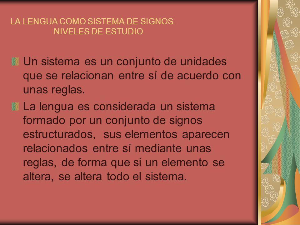 Las unidades de la lengua son signos que se oponen entre sí: Ej: /p/: consonántico, oclusivo, bilabial, sordo.