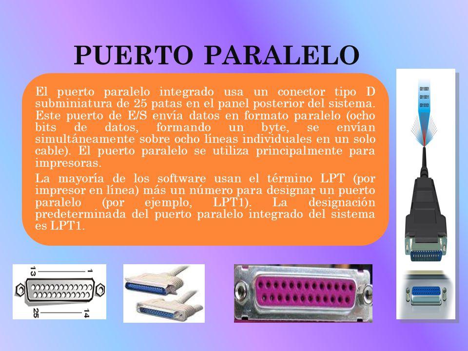 PUERTO PARALELO El puerto paralelo integrado usa un conector tipo D subminiatura de 25 patas en el panel posterior del sistema. Este puerto de E/S env