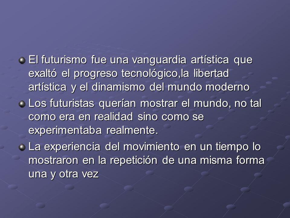 El futurismo fue una vanguardia artística que exaltó el progreso tecnológico,la libertad artística y el dinamismo del mundo moderno Los futuristas que