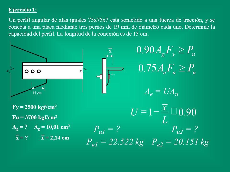 Ejercicio 1: Un perfil angular de alas iguales 75x75x7 está sometido a una fuerza de tracción, y se conecta a una placa mediante tres pernos de 19 mm