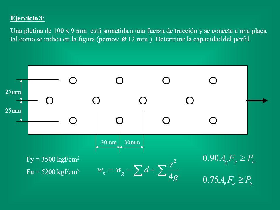 30mm Ejercicio 3: Una pletina de 100 x 9 mm está sometida a una fuerza de tracción y se conecta a una placa tal como se indica en la figura (pernos: Ø