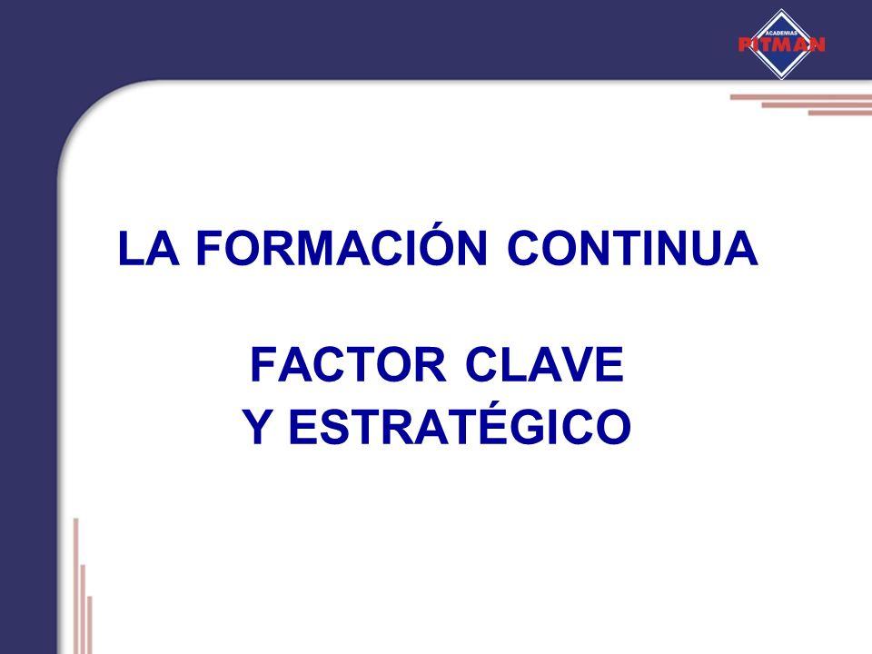 LA FORMACIÓN CONTINUA FACTOR CLAVE Y ESTRATÉGICO