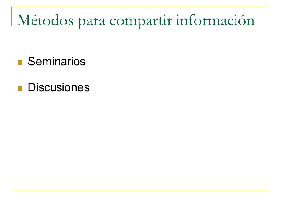 Métodos para compartir información Seminarios Discusiones