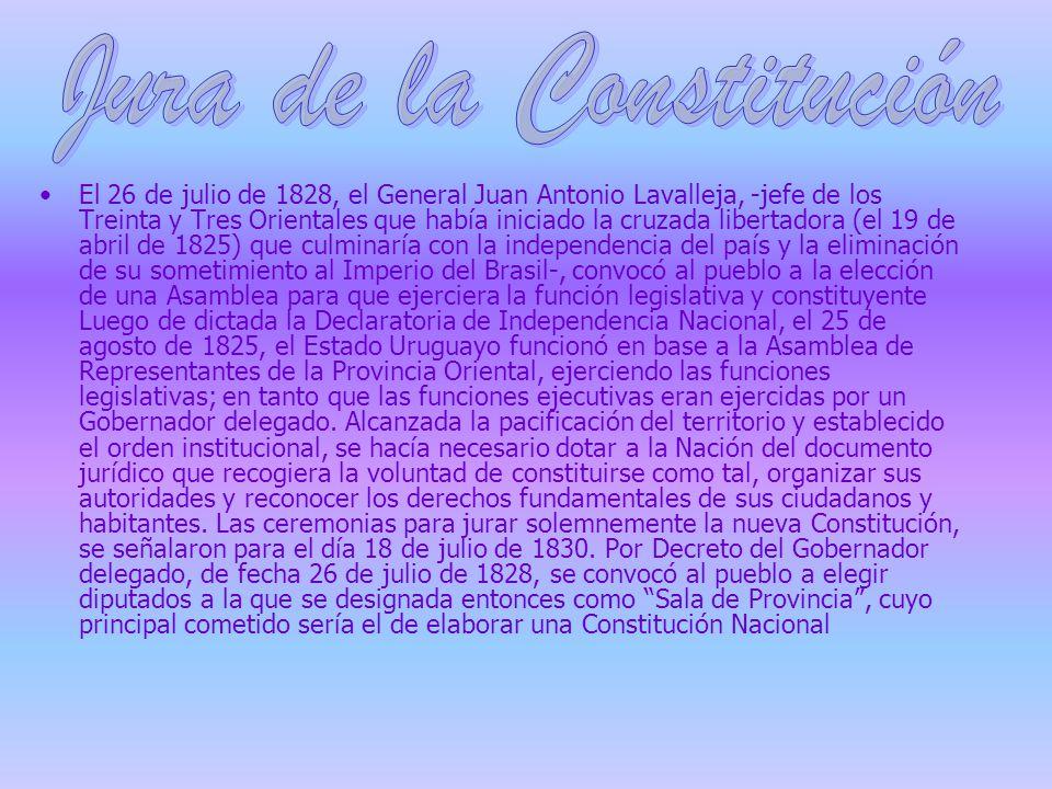 El 26 de julio de 1828, el General Juan Antonio Lavalleja, -jefe de los Treinta y Tres Orientales que había iniciado la cruzada libertadora (el 19 de
