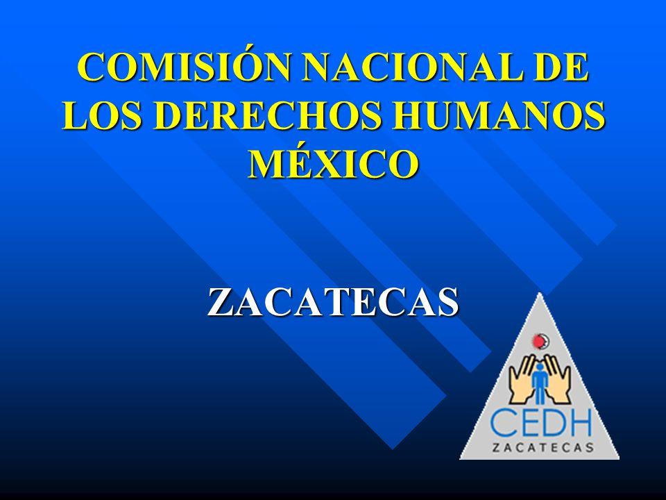 COMISIÓN NACIONAL DE LOS DERECHOS HUMANOS MÉXICO ZACATECAS
