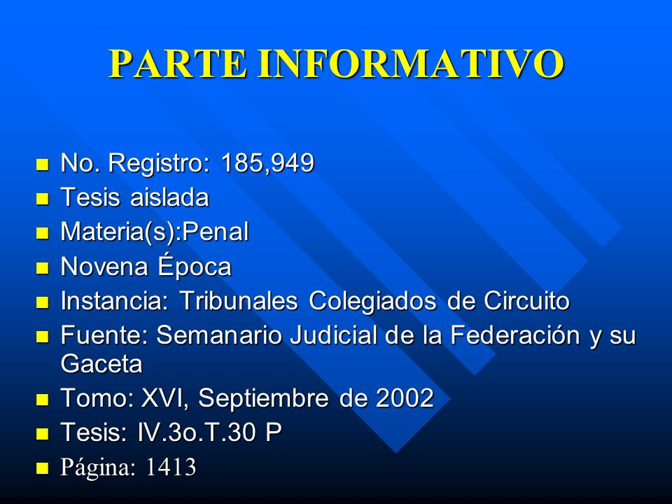 PARTE INFORMATIVO POLICÍA JUDICIAL, PARTE INFORMATIVO DE LA.