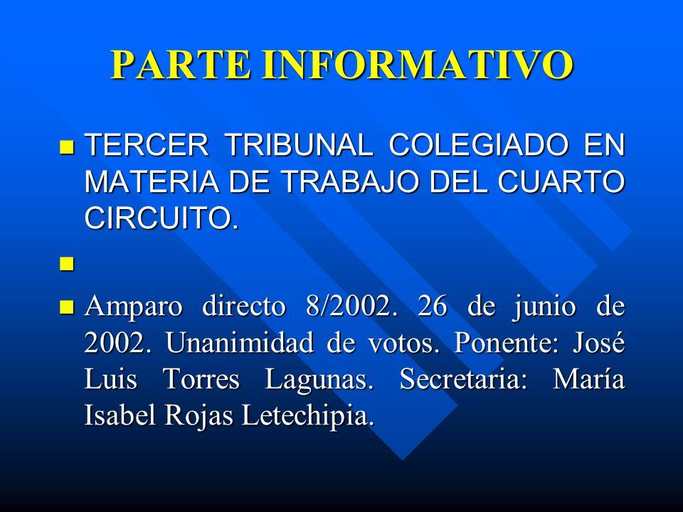 PARTE INFORMATIVO TERCER TRIBUNAL COLEGIADO EN MATERIA DE TRABAJO DEL CUARTO CIRCUITO. TERCER TRIBUNAL COLEGIADO EN MATERIA DE TRABAJO DEL CUARTO CIRC