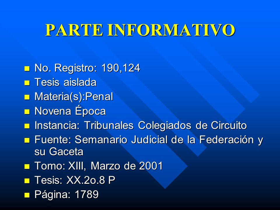 PARTE INFORMATIVO PARTE INFORMATIVO DE POLICÍA JUDICIAL FEDERAL, NATURALEZA JURÍDICA DEL.