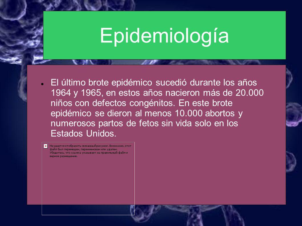 Epidemiología El último brote epidémico sucedió durante los años 1964 y 1965, en estos años nacieron más de 20.000 niños con defectos congénitos. En e